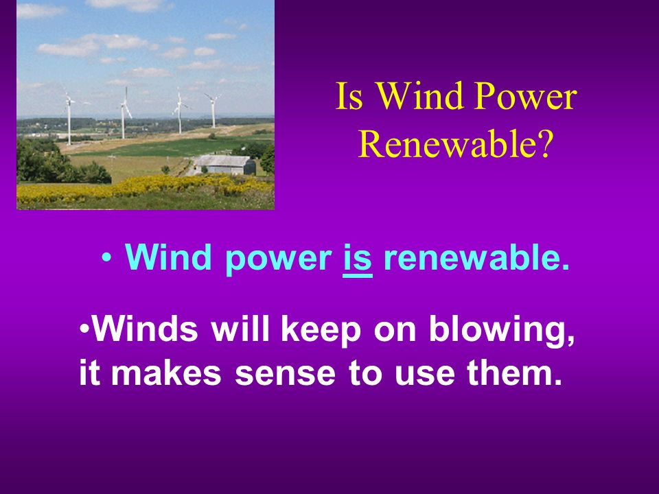 Is Wind Power Renewable