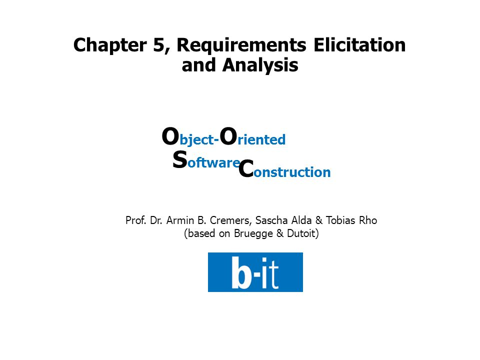 Chapter 5, Requirements Elicitation and Analysis
