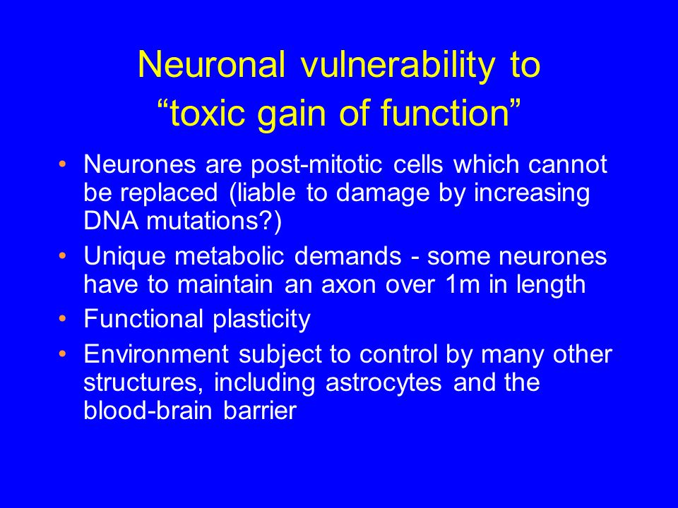 Neuronal vulnerability to toxic gain of function