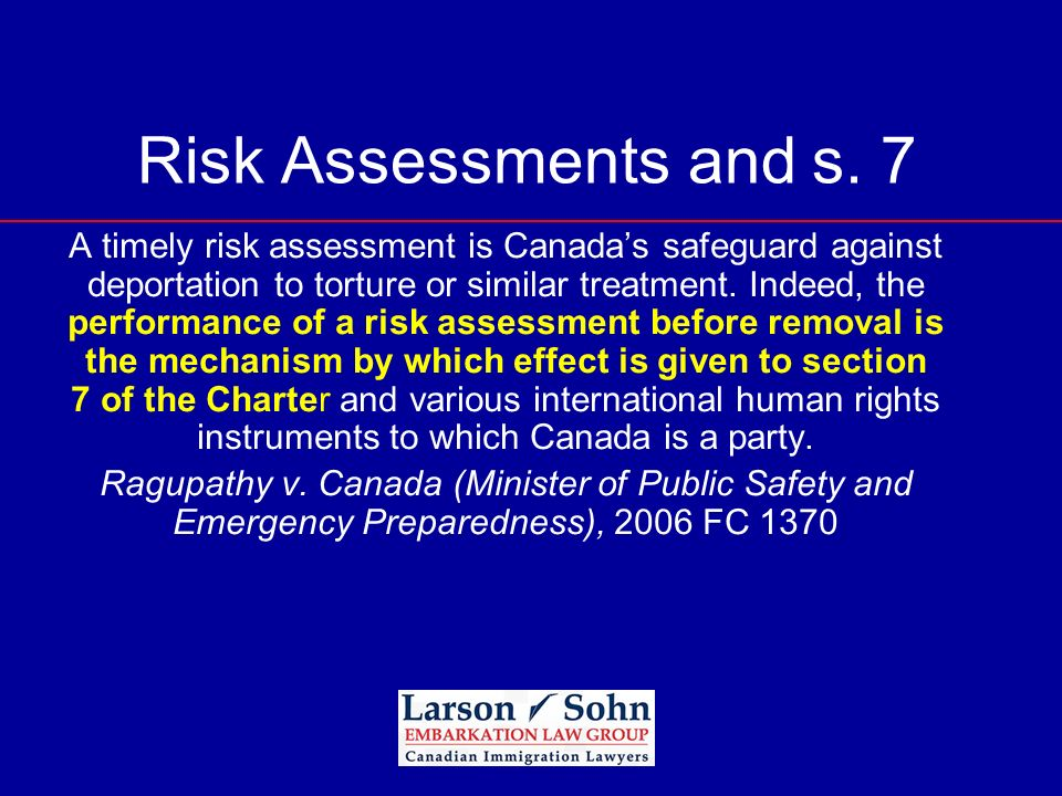 Risk Assessments and s. 7