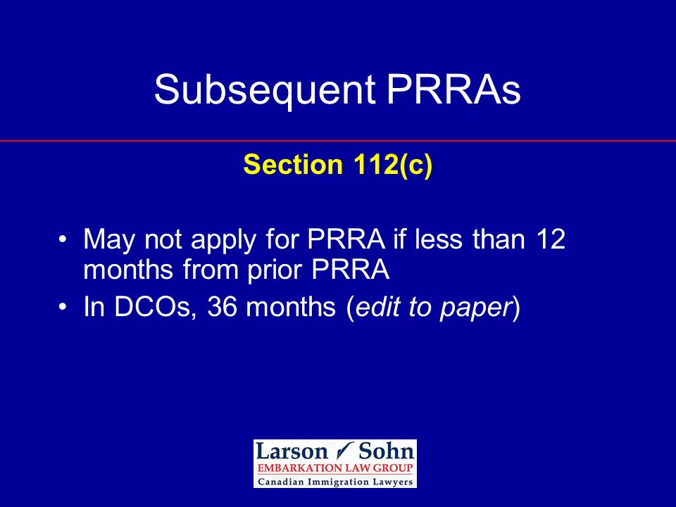 Subsequent PRRAs Section 112(c)