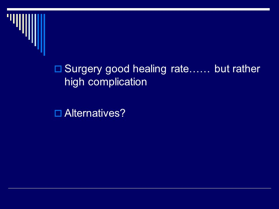 Surgery good healing rate…… but rather high complication