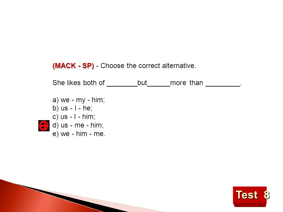 Test 8 (MACK - SP) - Choose the correct alternative.