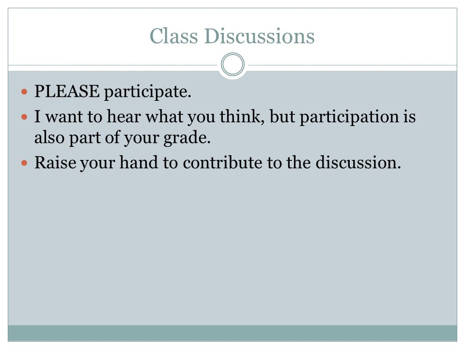 Class Discussions PLEASE participate.