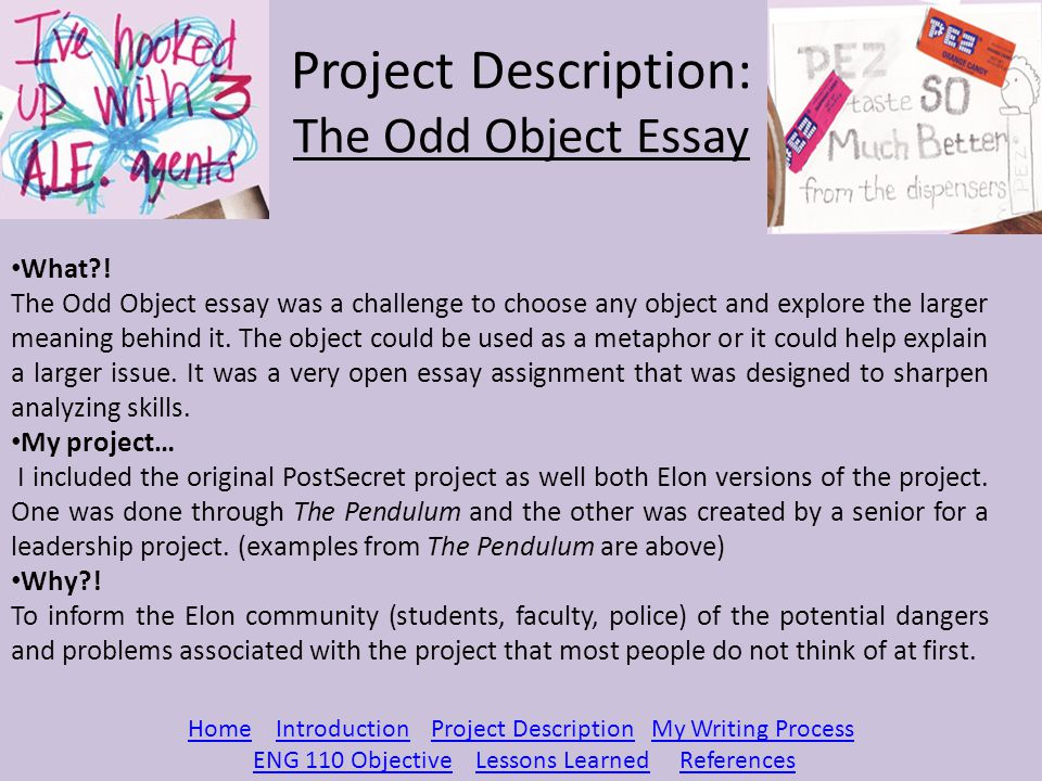 Essay Proposal Outline Project Description The Odd Object Essay Philosophy Writing Service also Thesis Examples For Essays The Odd Object Essay Postsecret Not So Secret  Ppt Video Online  How To Write An Application Essay For High School