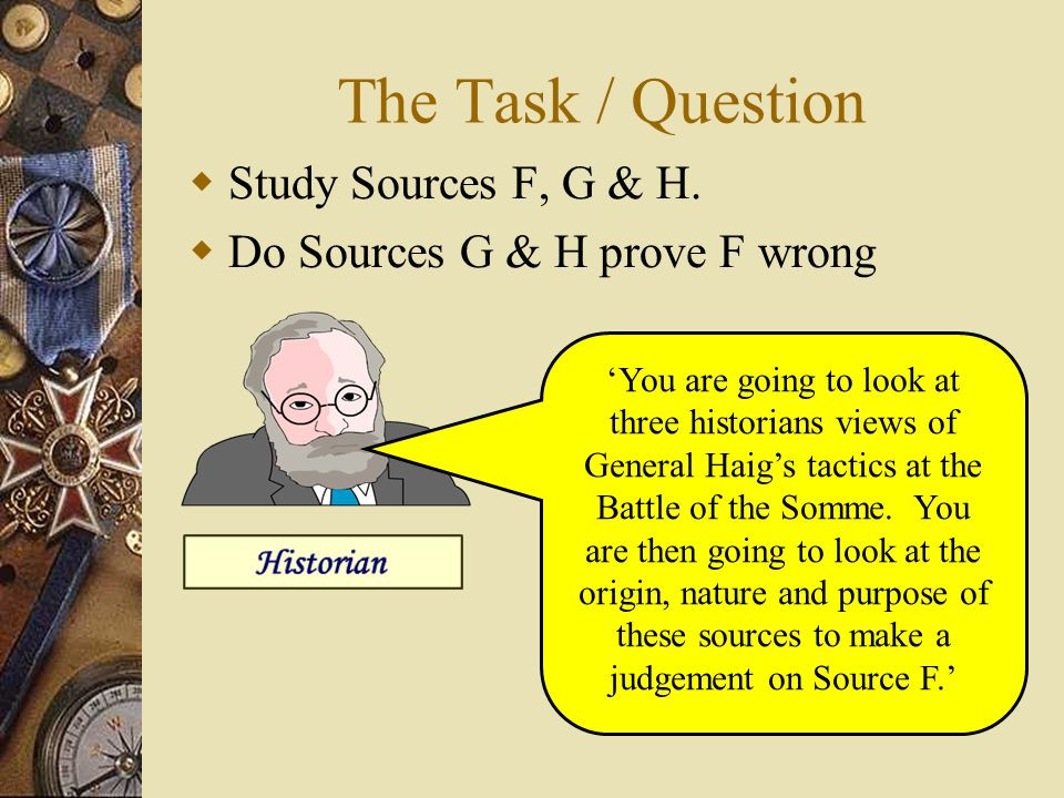 The Task / Question Study Sources F, G & H.