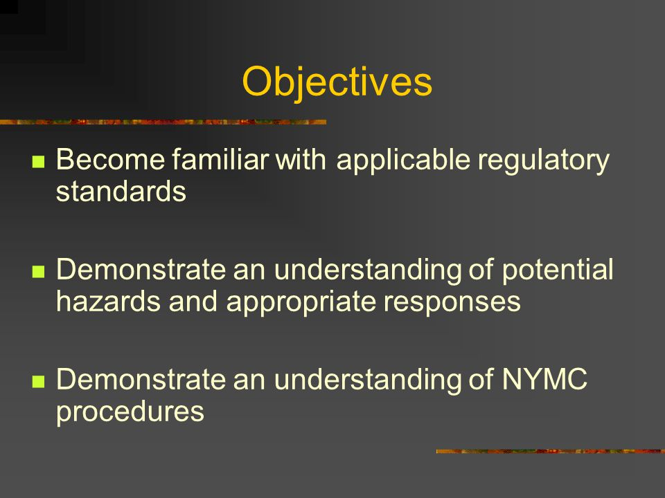 Objectives Become familiar with applicable regulatory standards