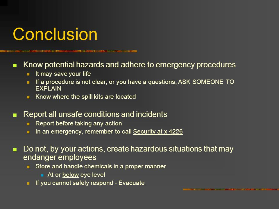 Conclusion Know potential hazards and adhere to emergency procedures