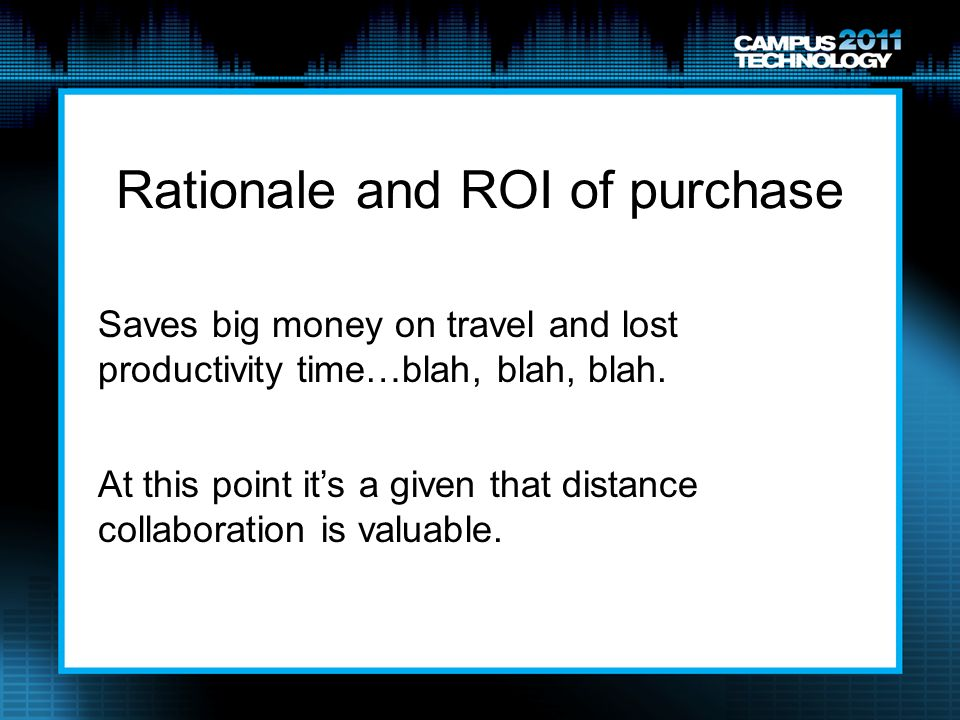 Rationale and ROI of purchase