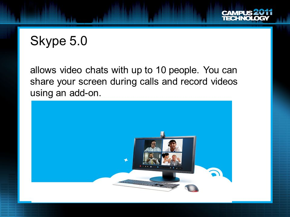 Skype 5.0 allows video chats with up to 10 people.