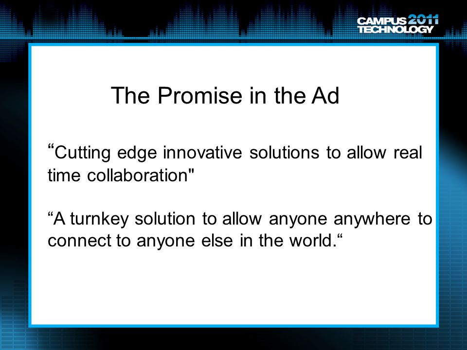 The Promise in the Ad Cutting edge innovative solutions to allow real time collaboration