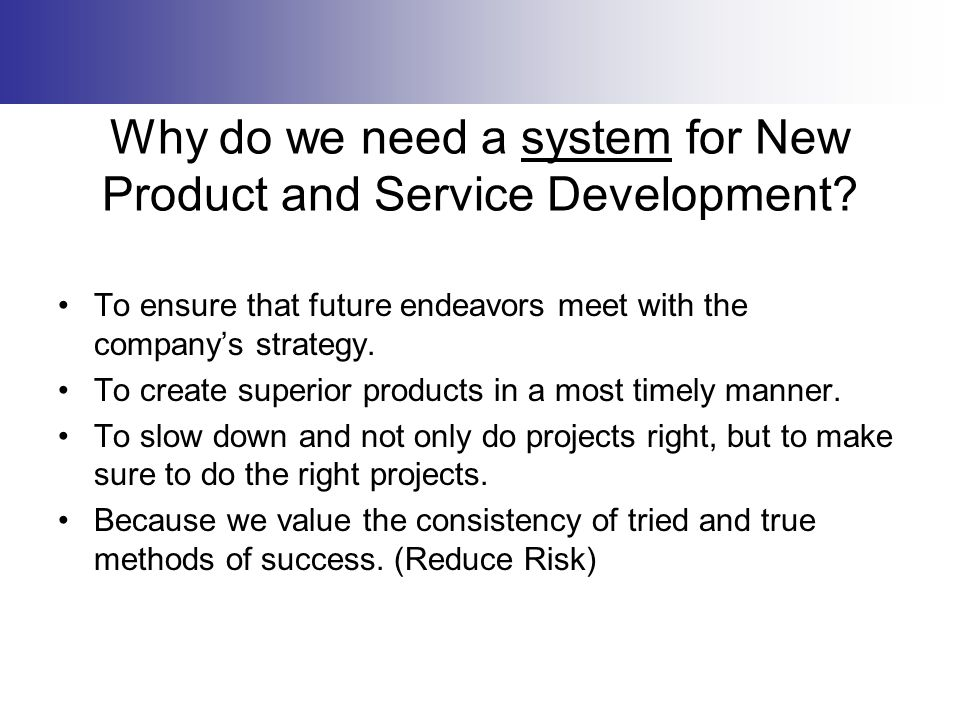 Why do we need a system for New Product and Service Development