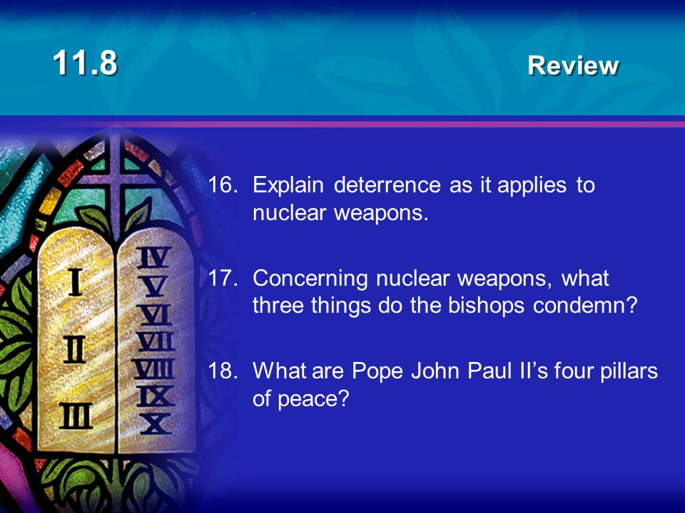 11.8 Review 16. Explain deterrence as it applies to nuclear weapons.