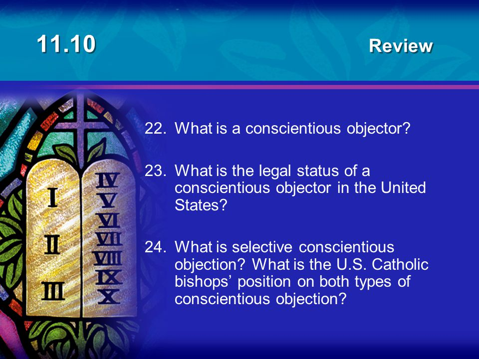 11.10 Review 22. What is a conscientious objector