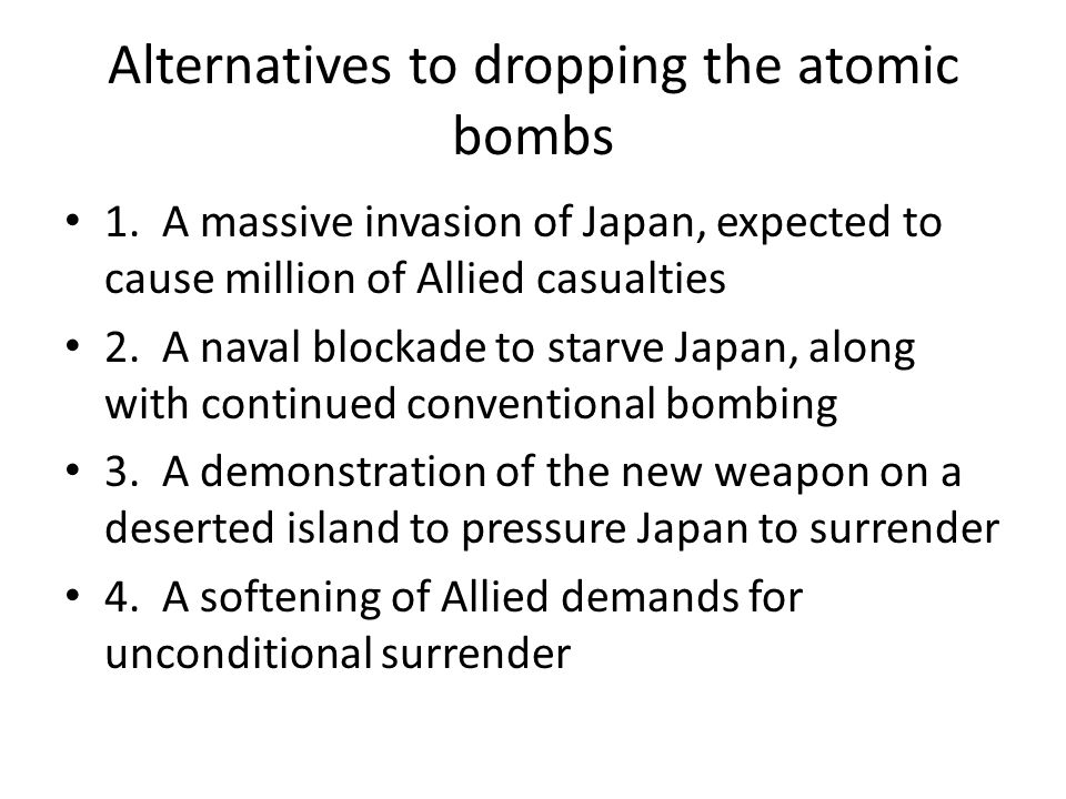 Alternatives to dropping the atomic bombs