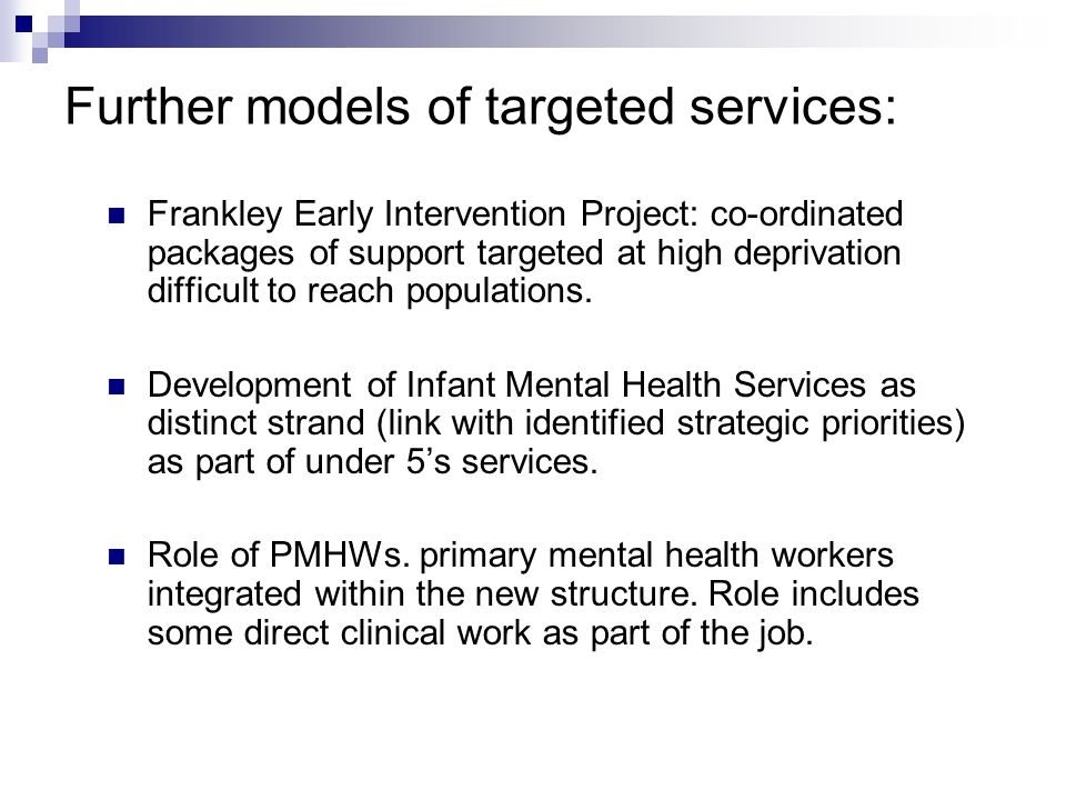 Further models of targeted services: