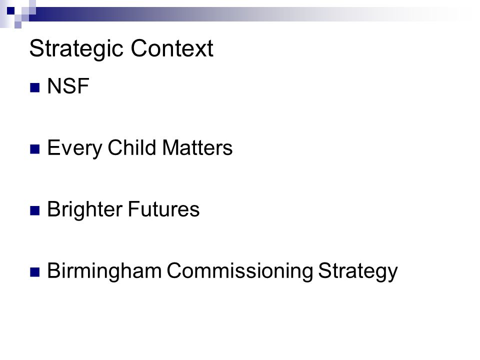 Strategic Context NSF Every Child Matters Brighter Futures
