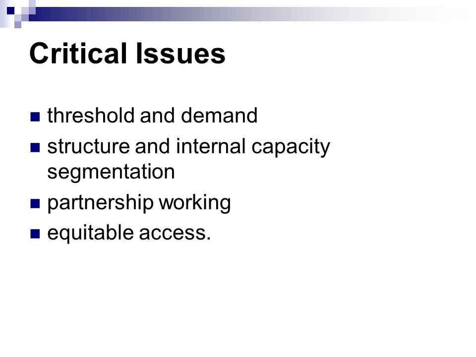 Critical Issues threshold and demand