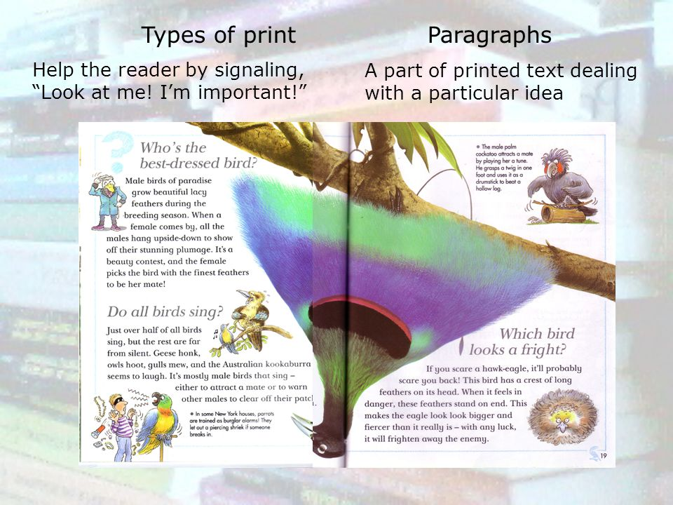 Types of print Paragraphs Help the reader by signaling,