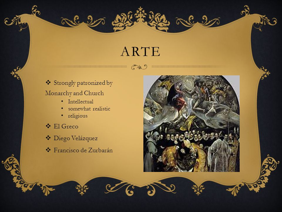 Arte Strongly patronized by Monarchy and Church El Greco