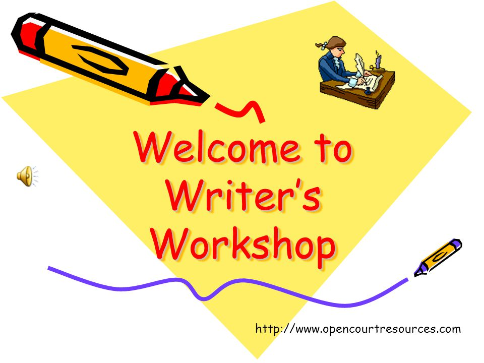 Welcome to Writer's Workshop