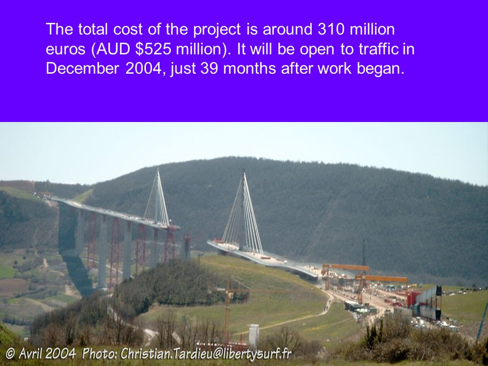The total cost of the project is around 310 million euros (AUD $525 million).