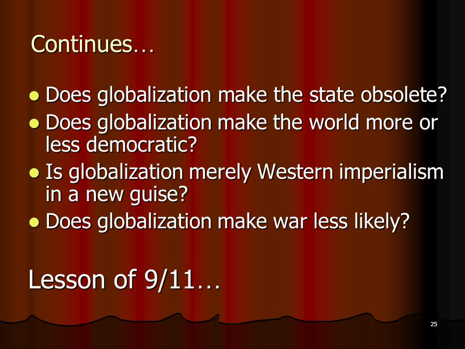 is globalization new essay The model answer for globalization essay write about the following topic undoubtedly, globalization has provided a humungous amount of benefits to developed, developing as well as under-developed nations however, there are some disadvantages as well.