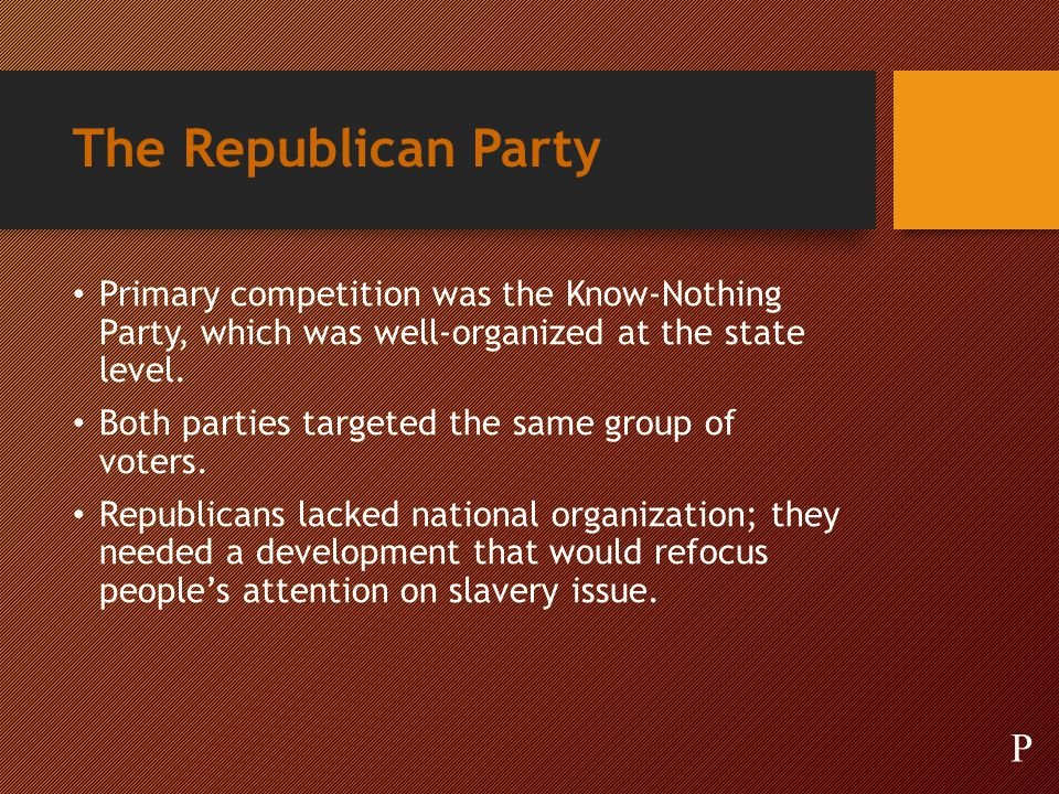 The Republican Party Primary competition was the Know-Nothing Party, which was well-organized at the state level.