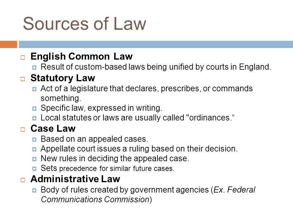 Sources of Law English Common Law Statutory Law Case Law
