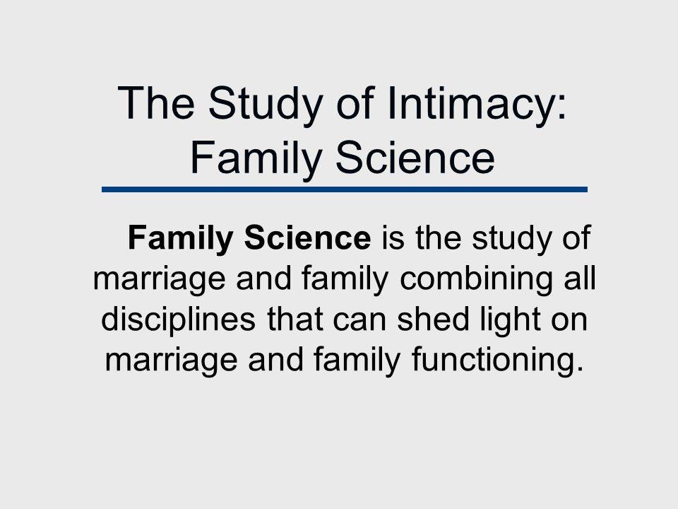 The Study of Intimacy: Family Science