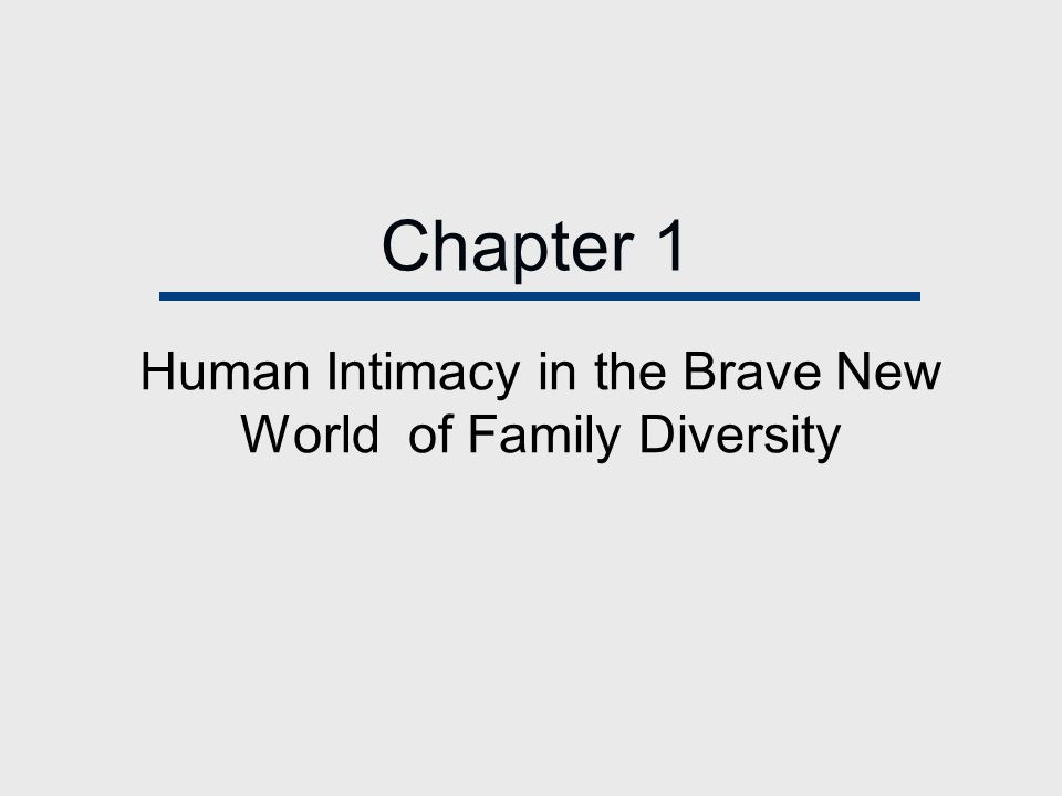 Human Intimacy in the Brave New World of Family Diversity