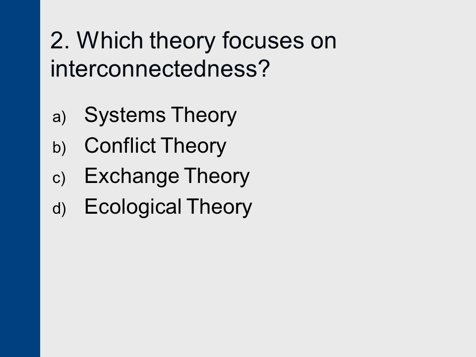 2. Which theory focuses on interconnectedness
