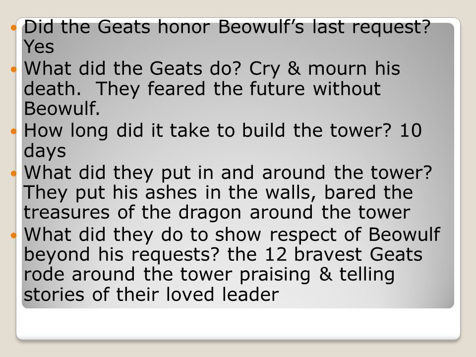 Did the Geats honor Beowulf's last request Yes