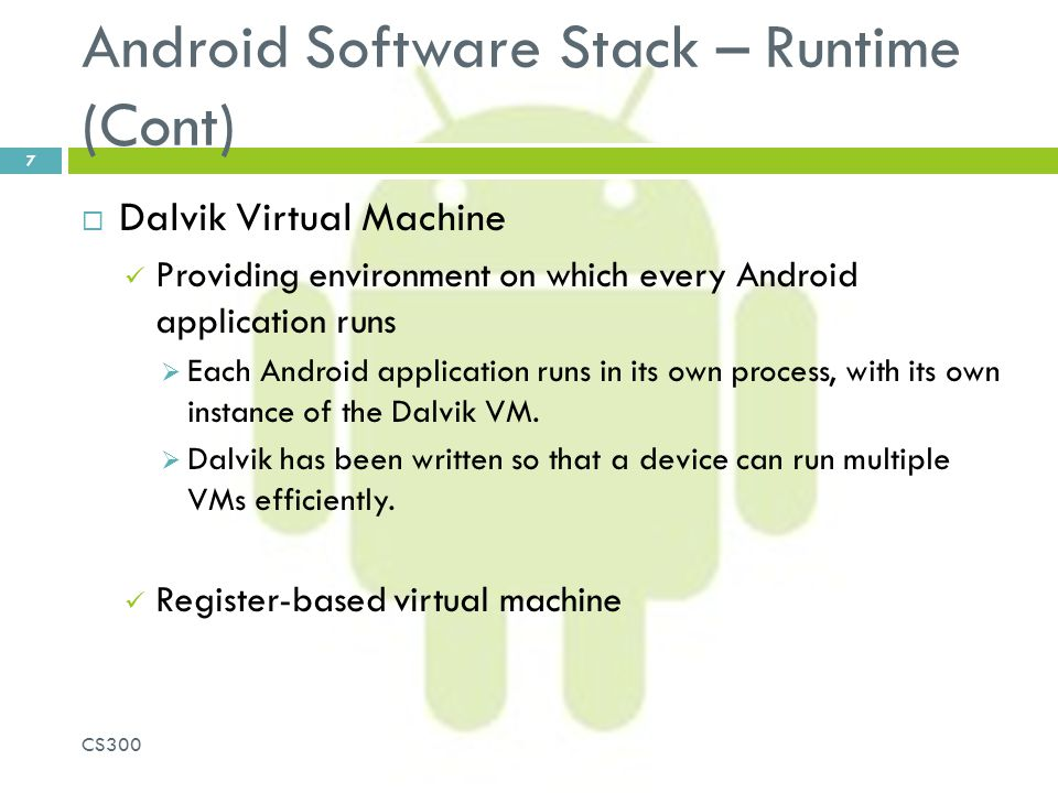 Android Software Stack – Runtime (Cont)