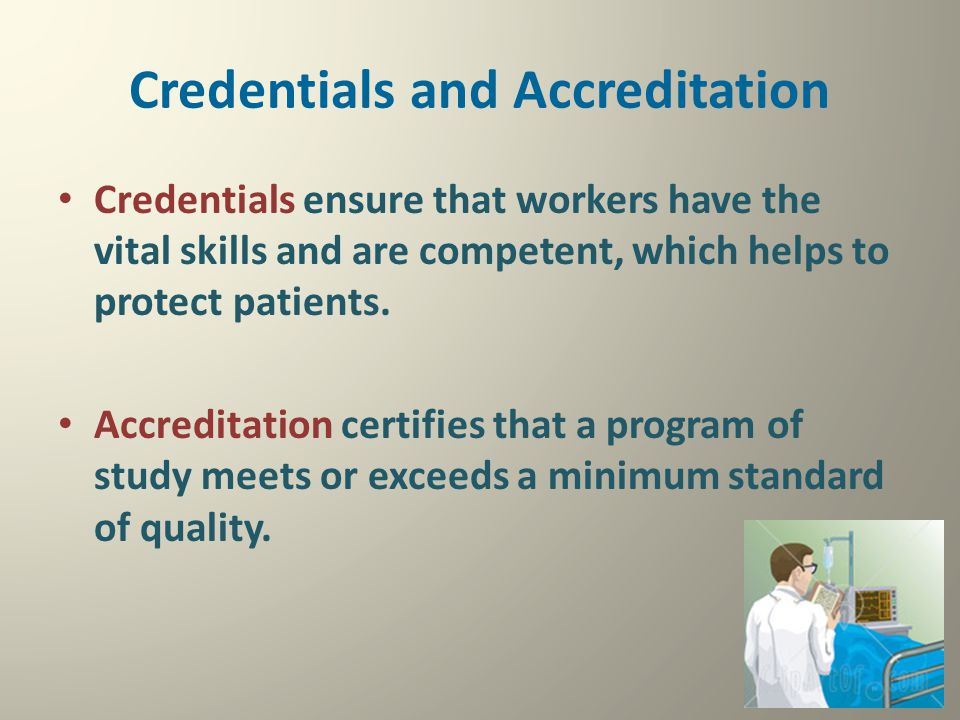 Credentials and Accreditation