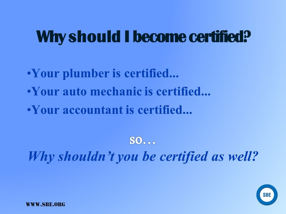 Sbe Certification Why It Is Critical To Your Career Ppt Video