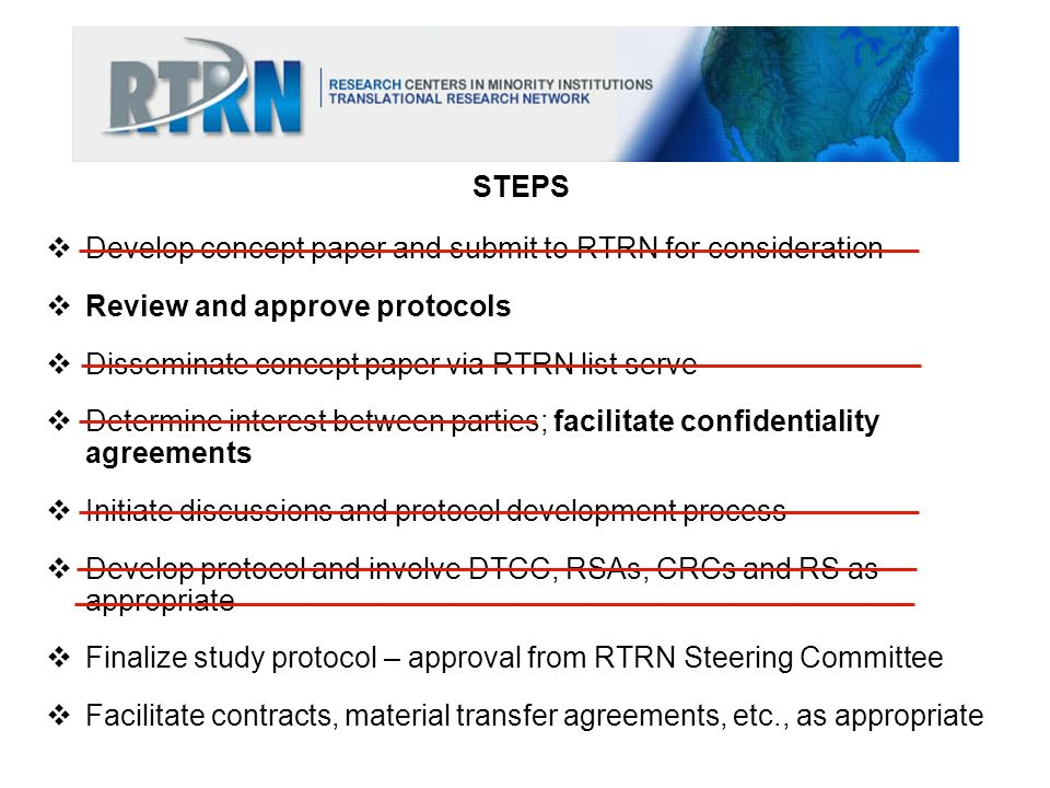 STEPS Develop concept paper and submit to RTRN for consideration. Review and approve protocols. Disseminate concept paper via RTRN list serve.