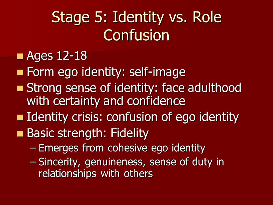 Stage 5: Identity vs. Role Confusion