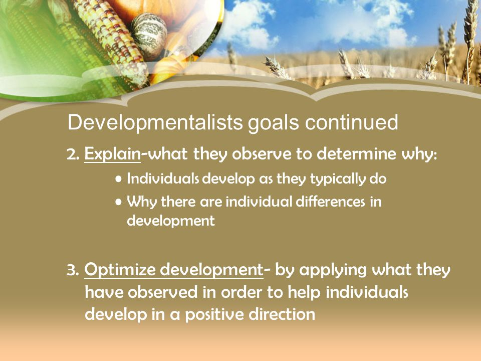 Developmentalists goals continued