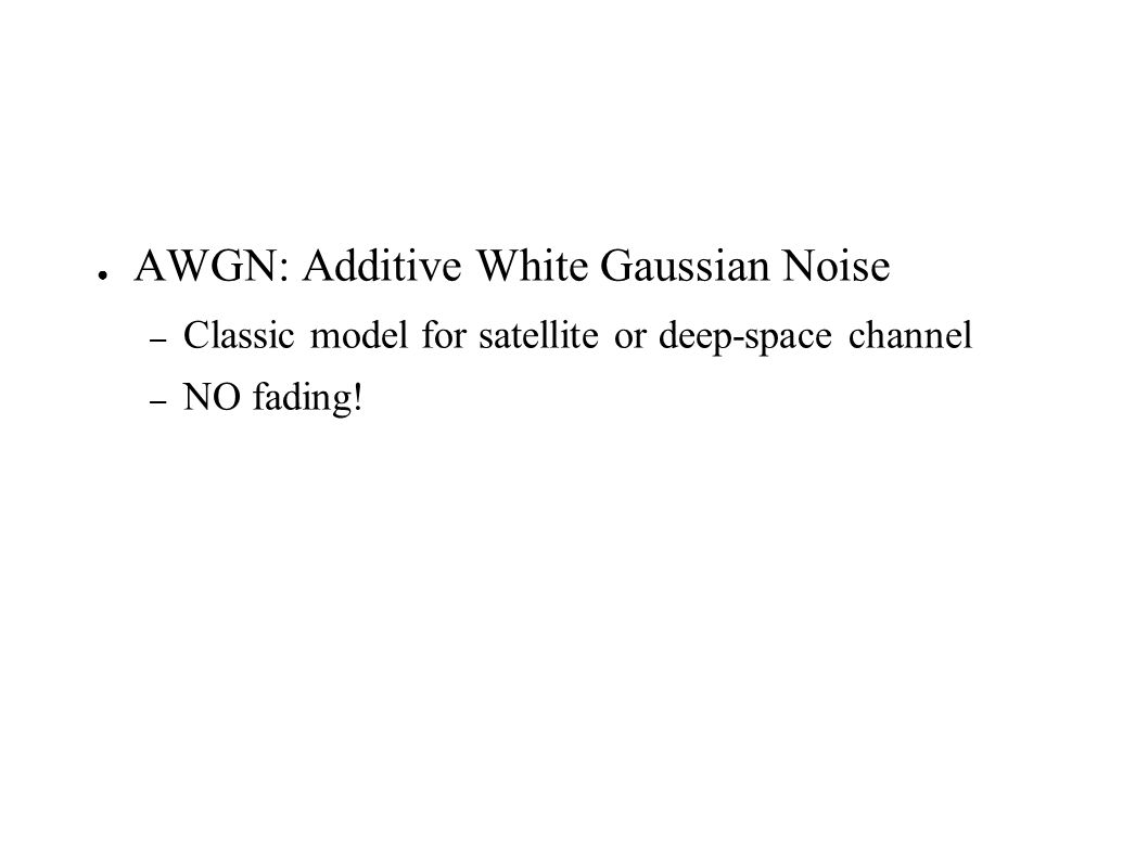 AWGN: Additive White Gaussian Noise