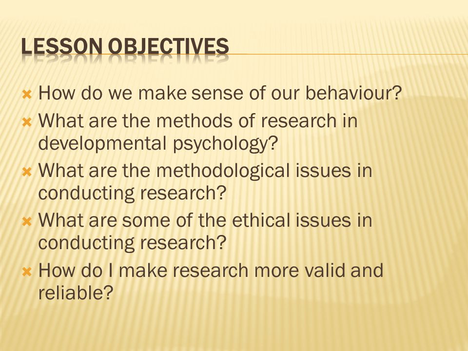 Lesson Objectives How do we make sense of our behaviour