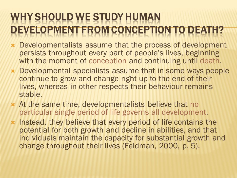 Why should we study human development from conception to death