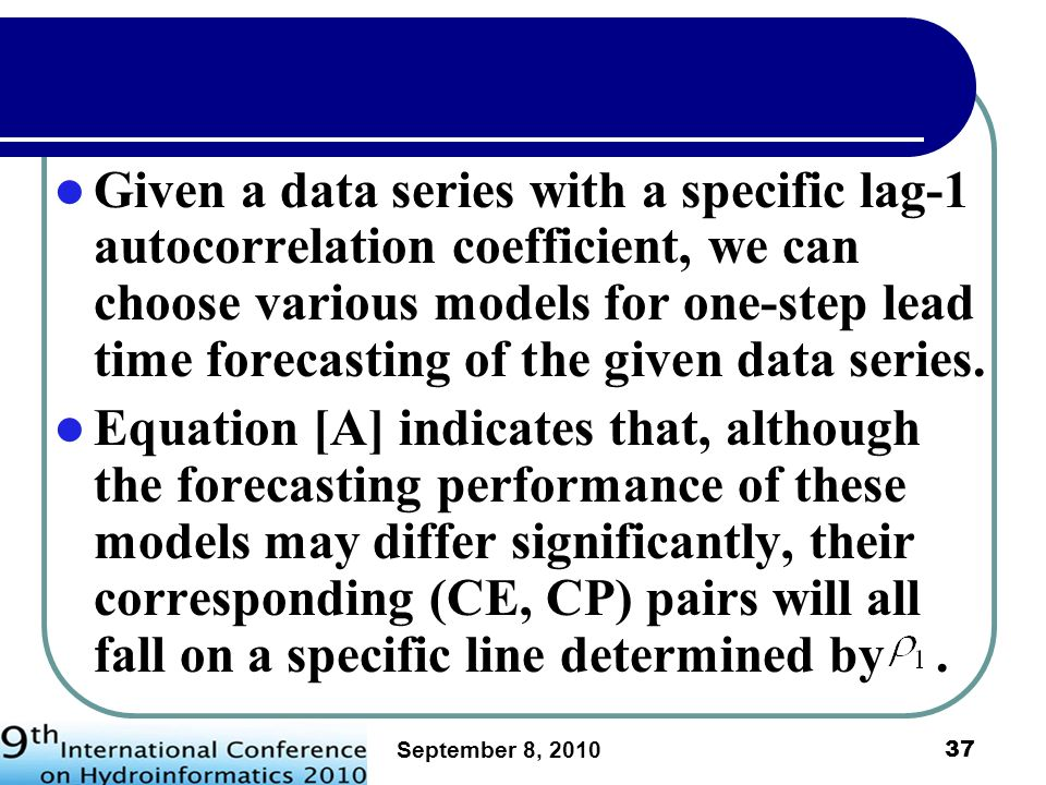 Given a data series with a specific lag-1 autocorrelation coefficient, we can choose various models for one-step lead time forecasting of the given data series.