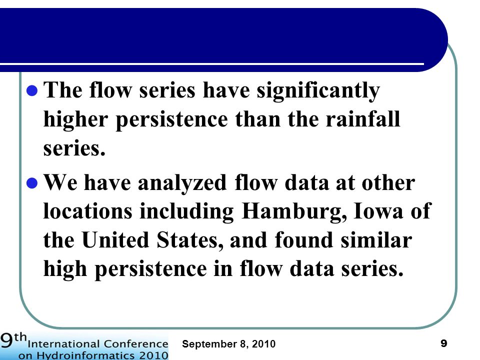 The flow series have significantly higher persistence than the rainfall series.