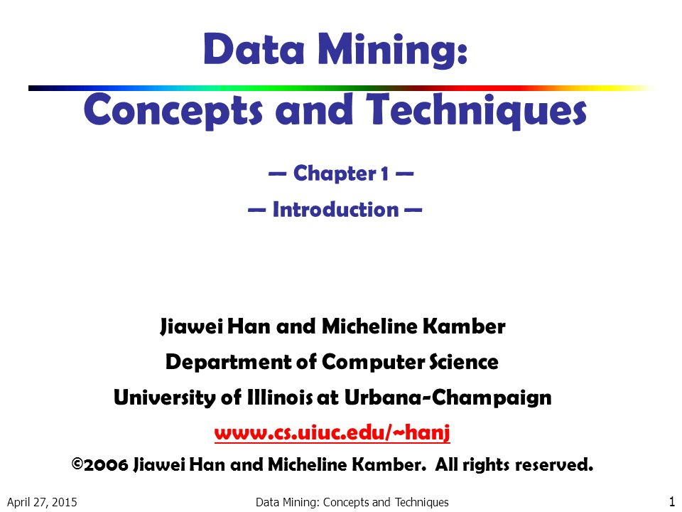 Data Mining: Concepts and Techniques — Chapter 1