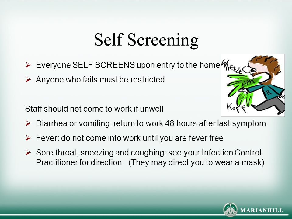 Self Screening Everyone SELF SCREENS upon entry to the home