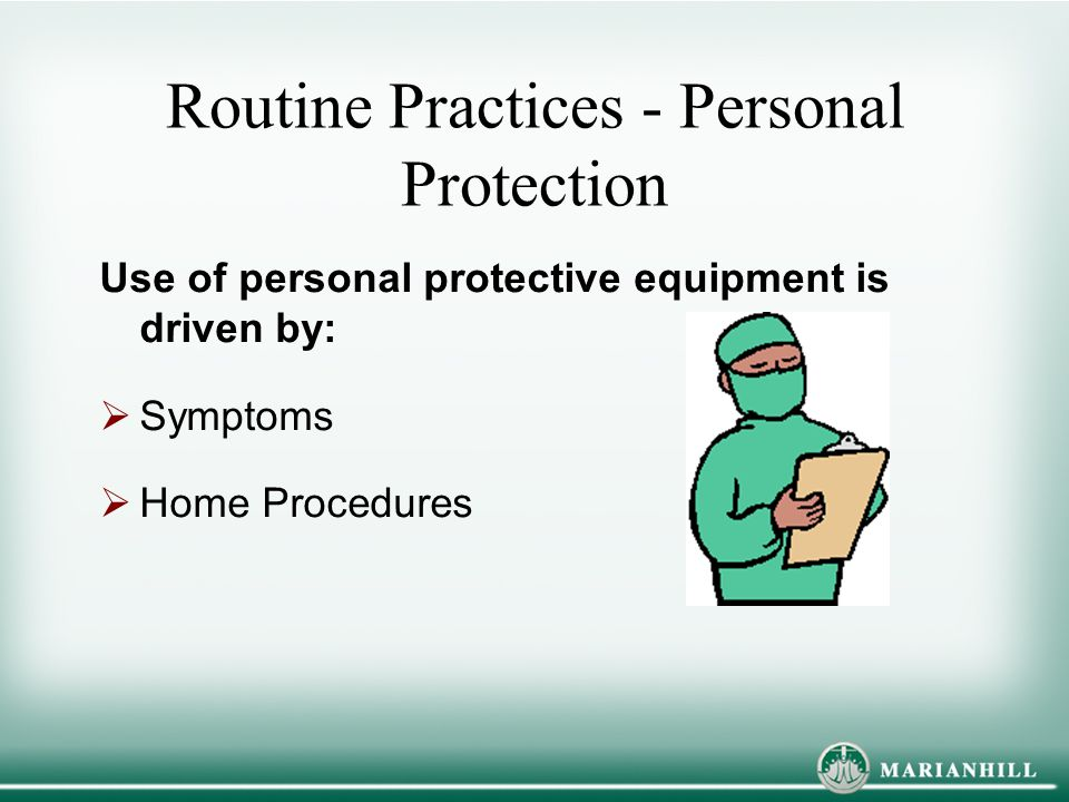 Routine Practices - Personal Protection