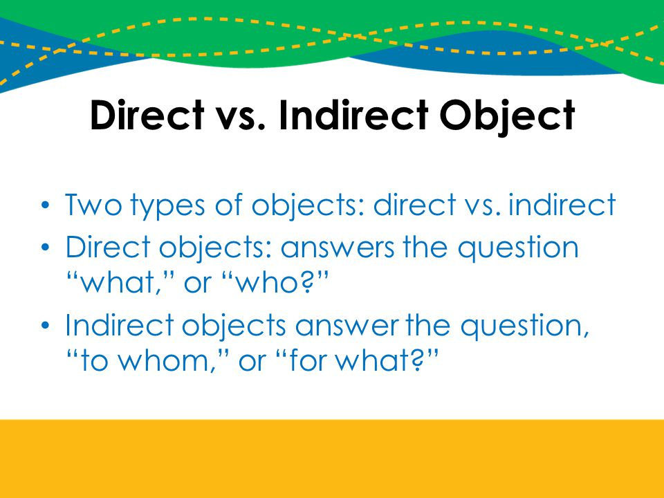 Direct vs. Indirect Object