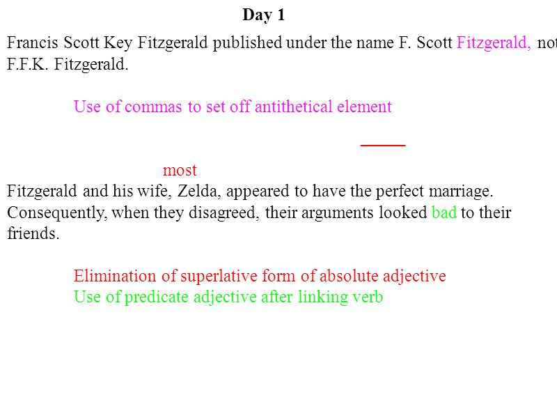 Day 1 Francis Scott Key Fitzgerald published under the name F. Scott Fitzgerald, not F.F.K. Fitzgerald.