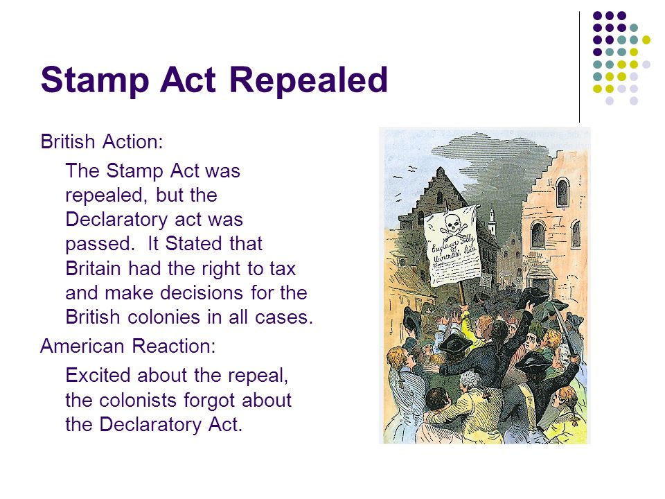 Stamp Act Repealed British Action: